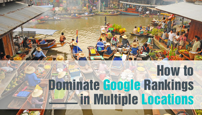 how-to-dominate-google-rankings-in-multiple-locations---small